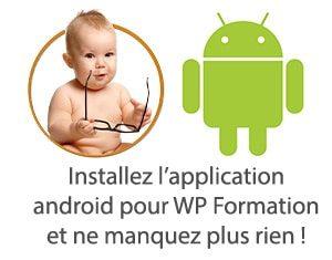 Installez l'application android pour WP Formation et ne manquez plus rien !