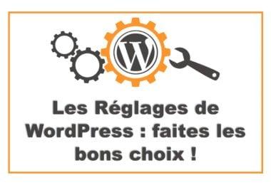 Choisir les bons réglages de WordPress