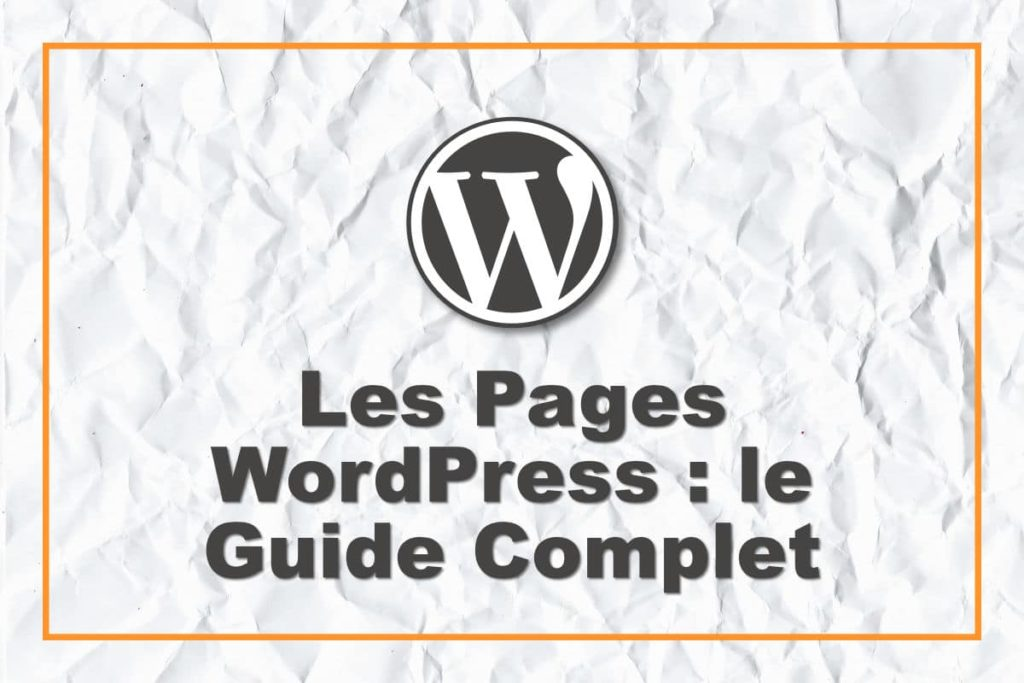 Le guide des Pages WordPress