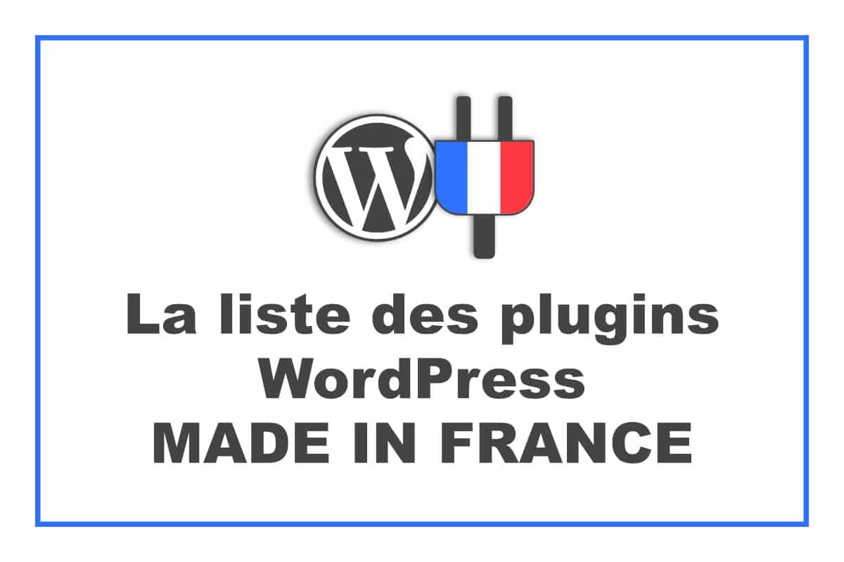 La liste des plugins Made in France