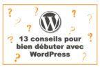 conseils débutant WordPress