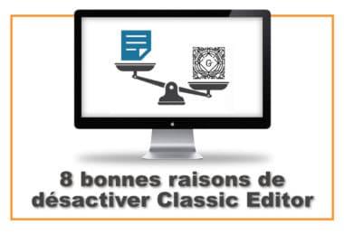 désactiver Classic Editor